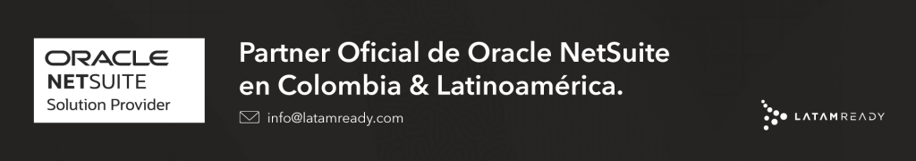 ERP Colombia, LatamReady, NETSUITE, NetSuite Colombia, NetSuite Latin America, NetSuite Latinoamerica, Oracle ERP Colombia, Oracle NetSuite