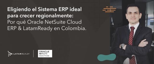 ERP Colombia, LatamReady, NETSUITE, NetSuite Colombia, Oracle NetSuite Colombia, Oracle NetSuite